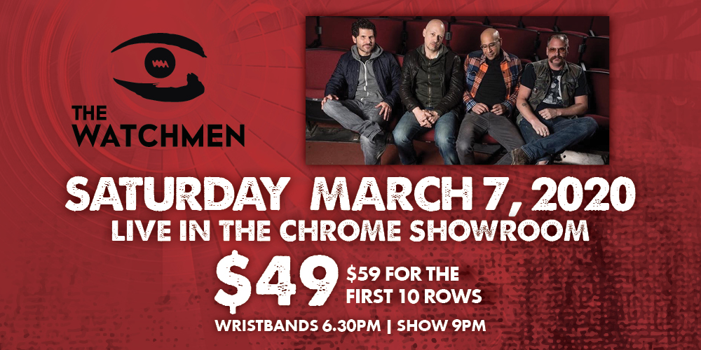 The Watchmen Live in the Chrome Showroom March 7 2020